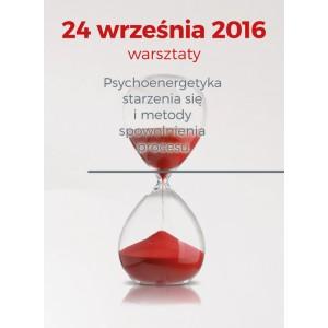 """24.09.2016 – """"Psychoenergetyka starzenia się i metody spowolnienia procesu."""""""