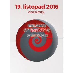 "19.11.2016 – ""BALANCE OF ENERGY w praktyce"""