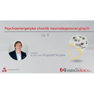 """Cz. II. zapisu video z warsztatów """"Psychoenergetyka chorób neurodegeneracyjnych."""""""